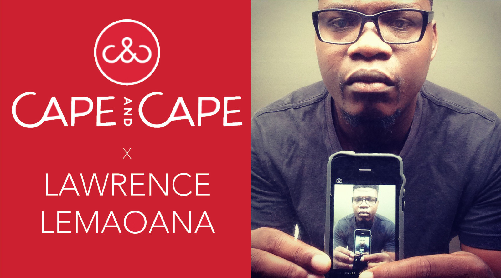 Lawrence Lemaoana x Cape and Cape